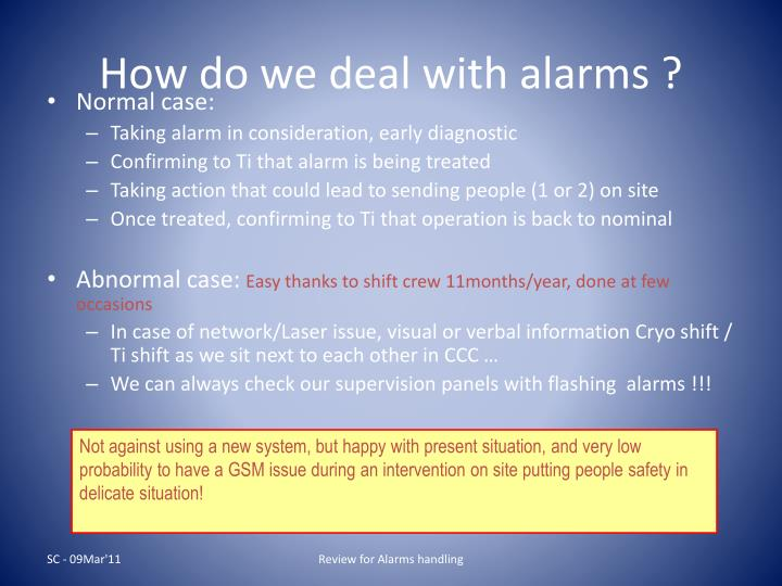 How do we deal with alarms ?