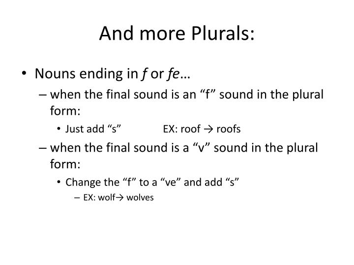 And more Plurals: