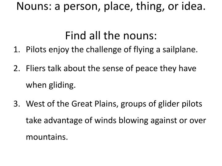 Nouns a person place thing or idea find all the nouns