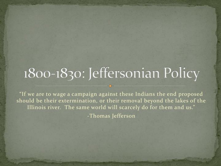 1800-1830: Jeffersonian Policy