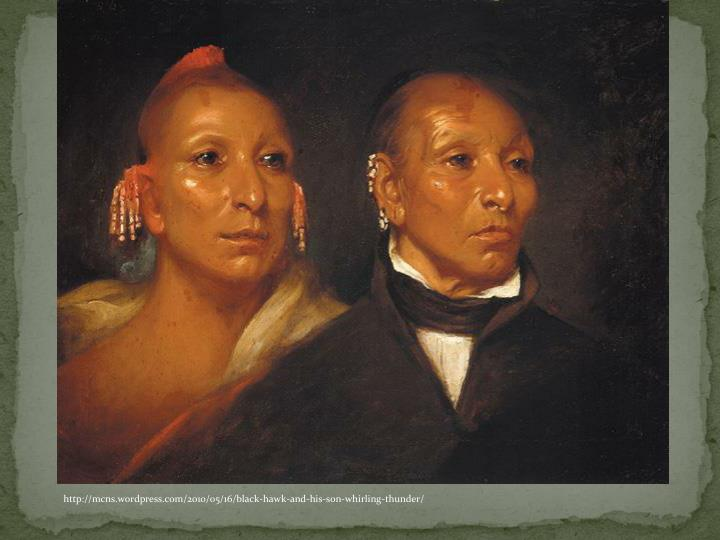 http://mcns.wordpress.com/2010/05/16/black-hawk-and-his-son-whirling-thunder/