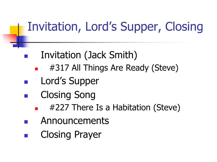 Invitation, Lord's Supper, Closing
