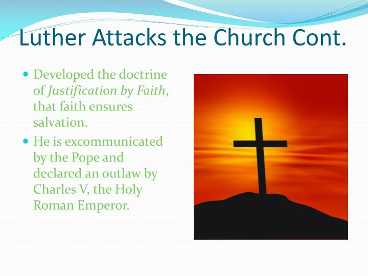 Luther Attacks the Church Cont.