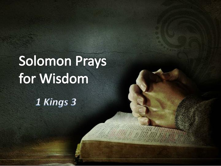 Solomon prays for wisdom