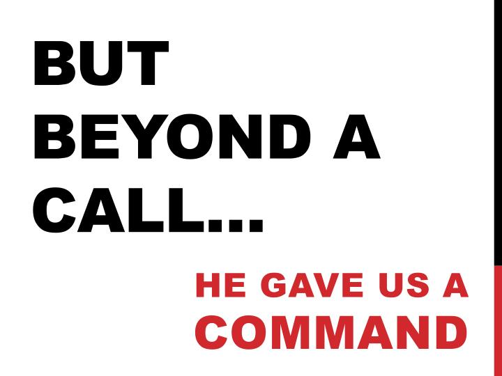BUT BEYOND A CALL…