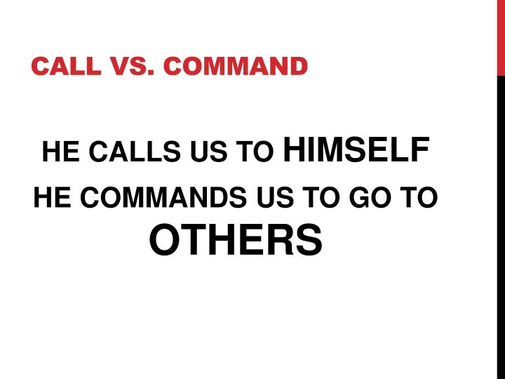 CALL VS. COMMAND
