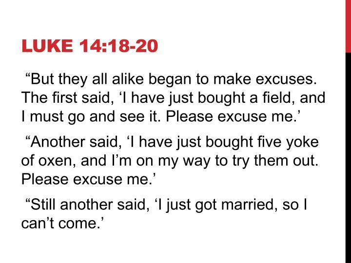 LUKE 14:18-20