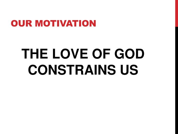 Our motivation