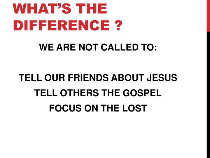 WHAT'S THE DIFFERENCE ?