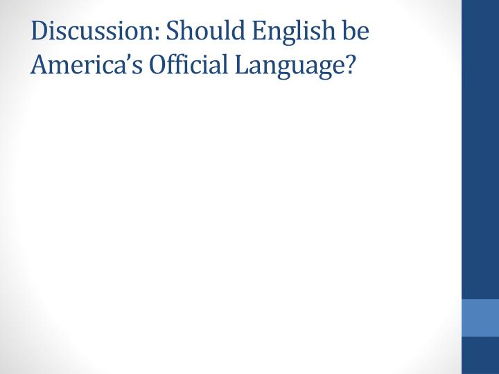 Discussion: Should English be America's Official Language?