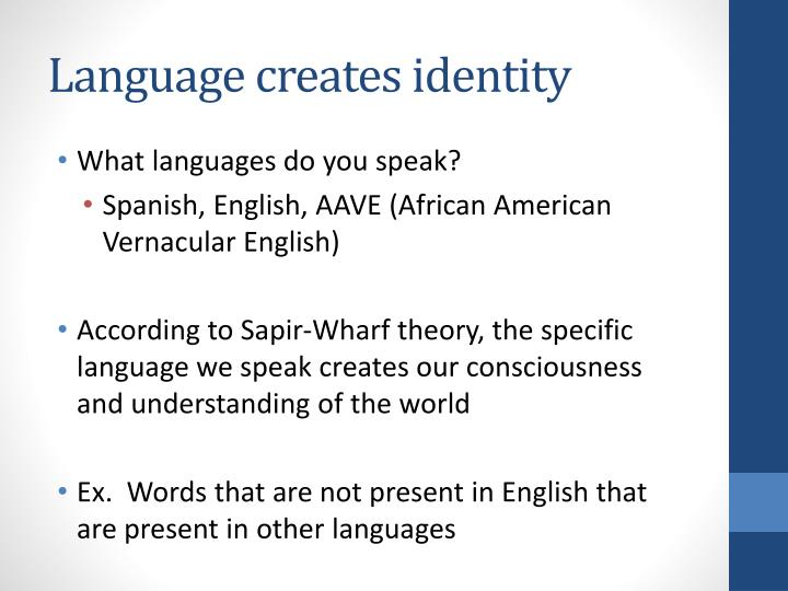 Language creates identity