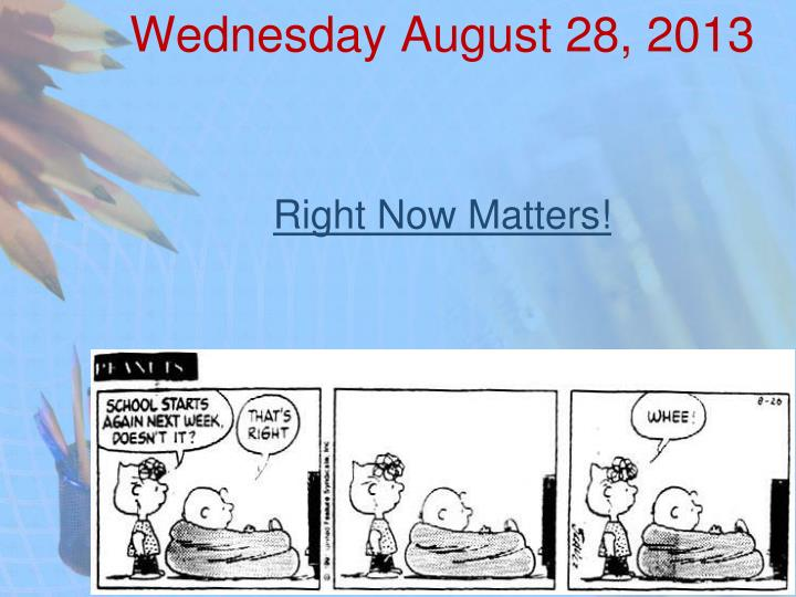 wednesday august 28 2013