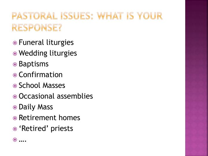 PASTORAL ISSUES: What is your response?