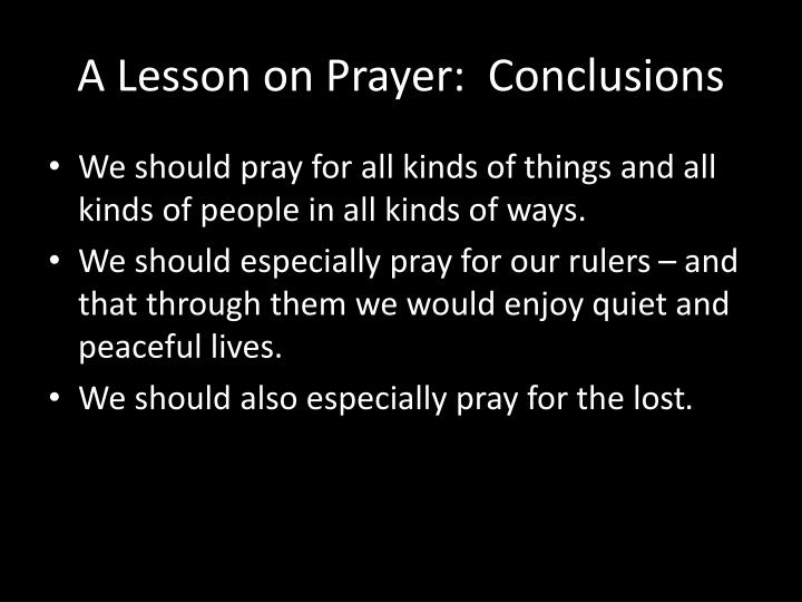 A Lesson on Prayer:  Conclusions