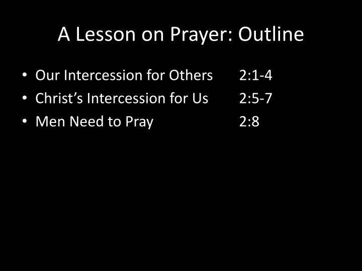 A Lesson on Prayer: Outline