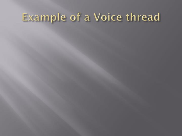 Example of a Voice thread