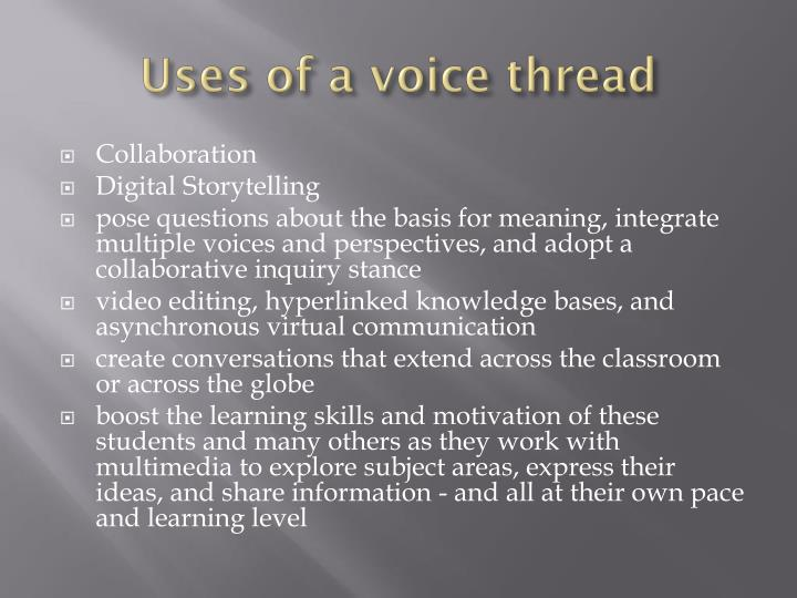 Uses of a voice thread