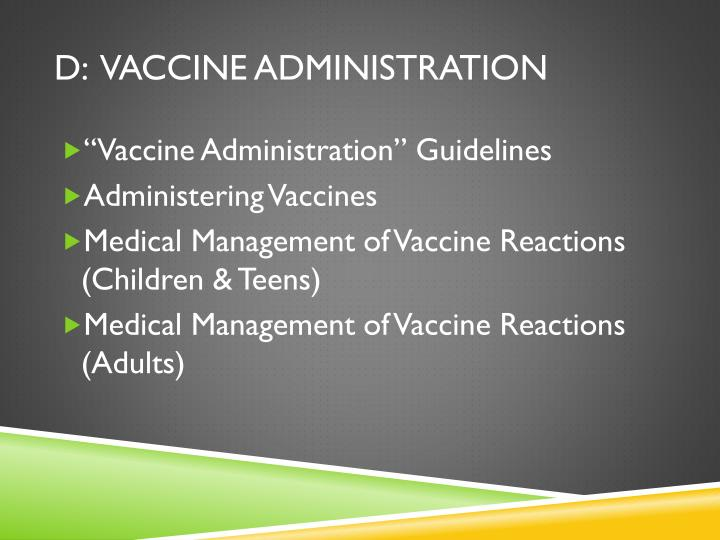 D:  Vaccine Administration