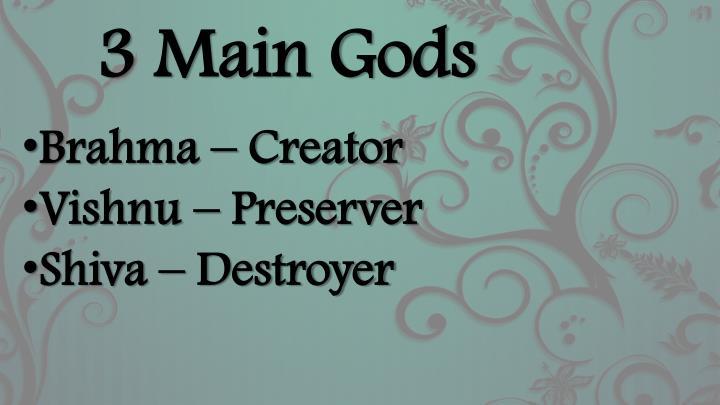 3 Main Gods