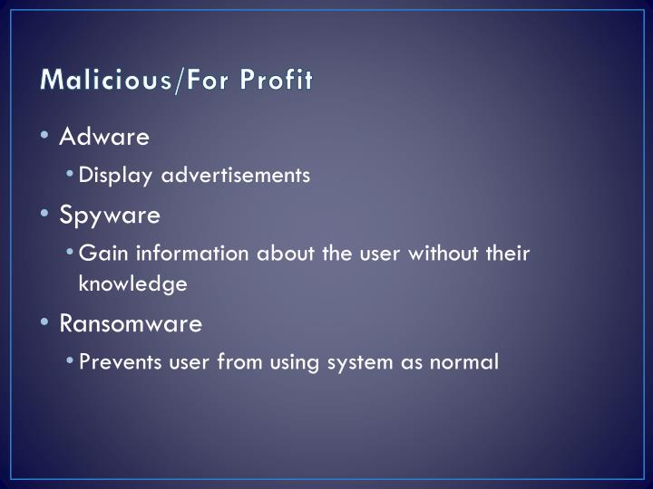 Malicious/For Profit