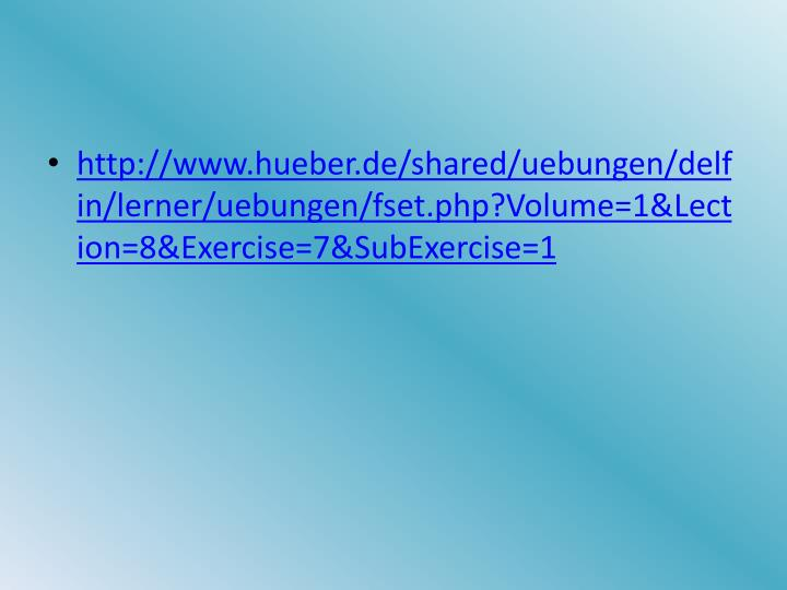 http://www.hueber.de/shared/uebungen/delfin/lerner/uebungen/fset.php?Volume=1&Lection=8&Exercise=7&SubExercise=1