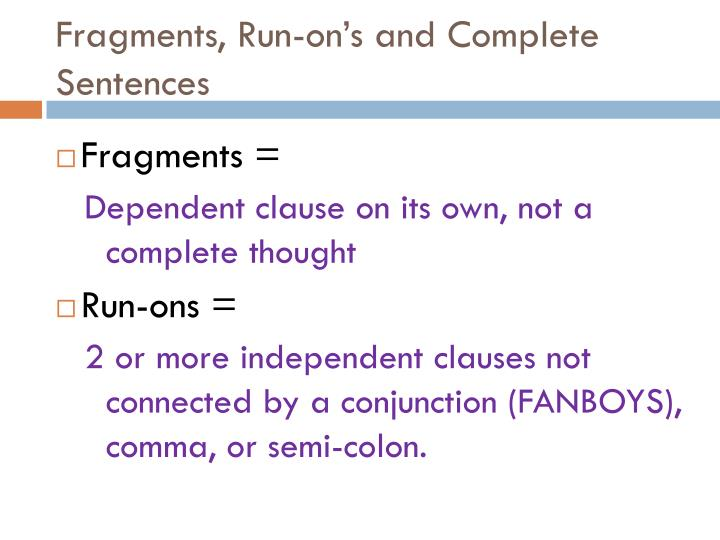 Fragments, Run-on's and Complete Sentences
