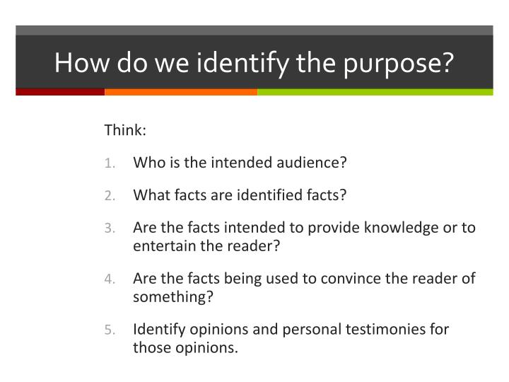 How do we identify the purpose?