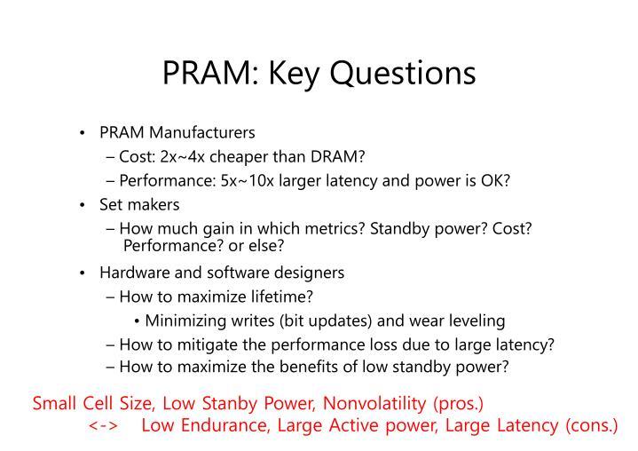 PRAM: Key Questions
