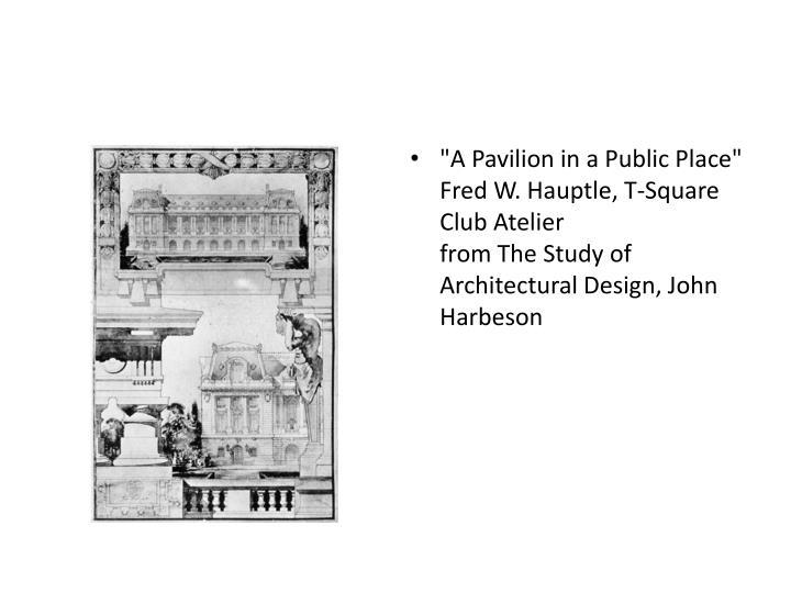 """""""A Pavilion in a Public Place"""""""
