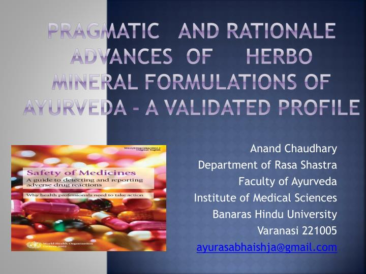 Pragmatic and rationale advances of herbo mineral formulations of ayurveda a validated profile