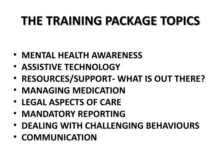 THE TRAINING PACKAGE TOPICS