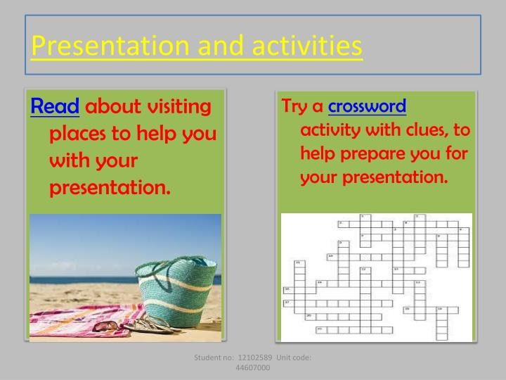 Presentation and activities