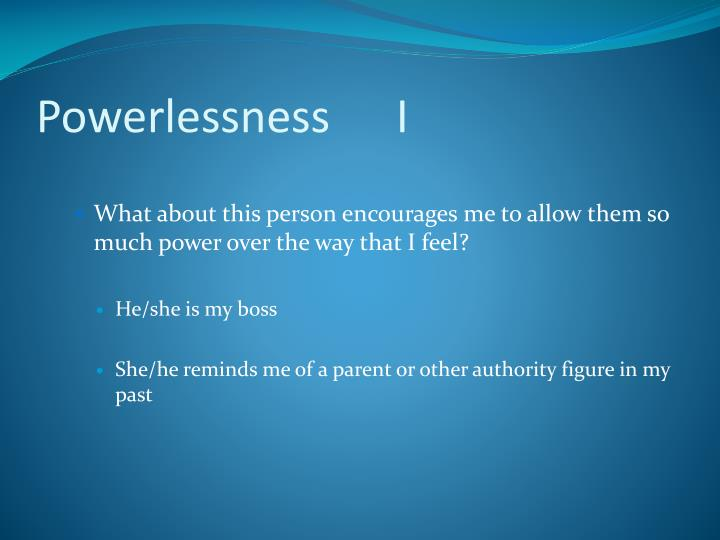 PowerlessnessI