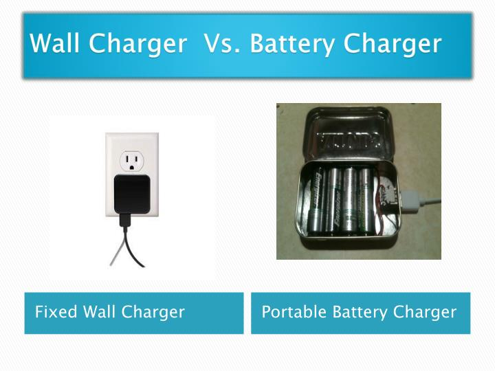 Wall Charger  Vs.