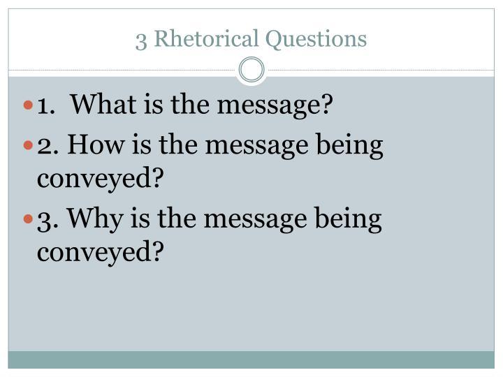 3 Rhetorical Questions