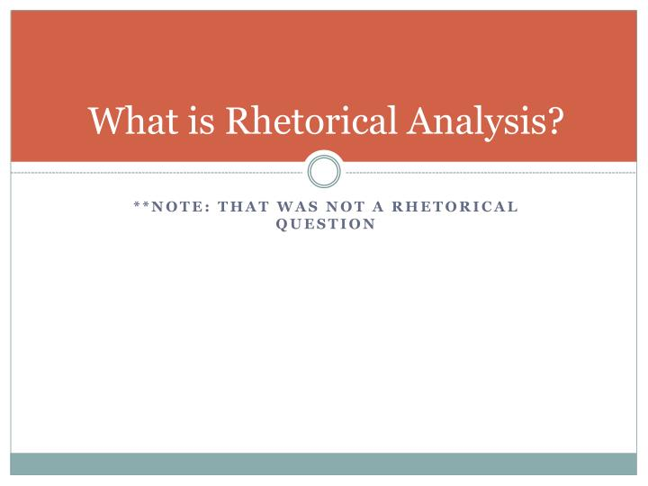 What is Rhetorical Analysis?