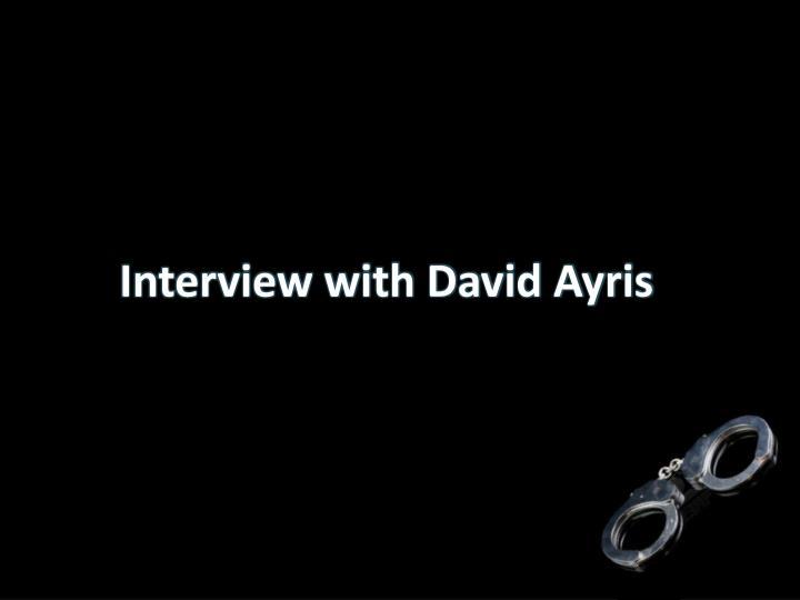 Interview with David Ayris