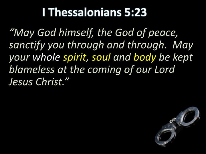 """""""May God himself, the God of peace, sanctify you through and through.  May your"""