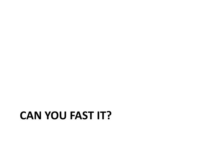 Can you fast it