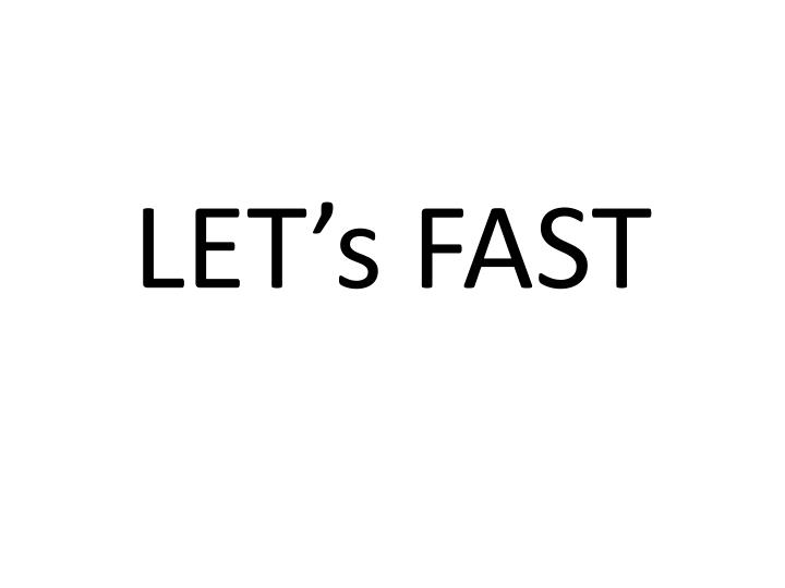 Let s fast