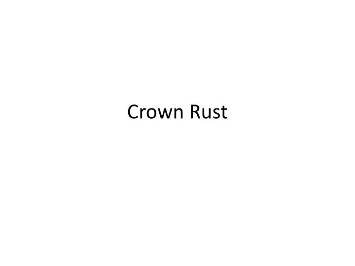 Crown Rust