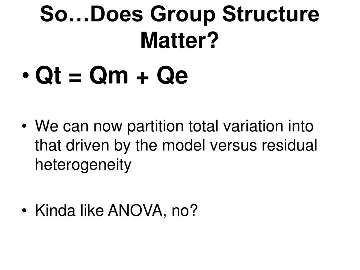 So…Does Group Structure Matter?
