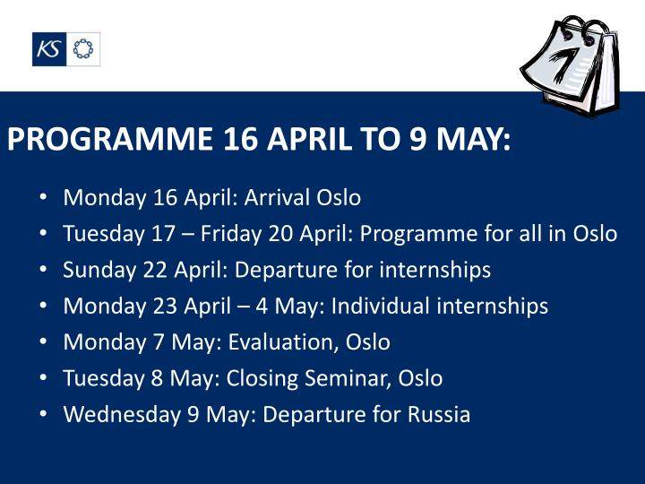 PROGRAMME 16 APRIL TO 9 MAY: