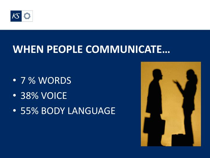 WHEN PEOPLE COMMUNICATE…