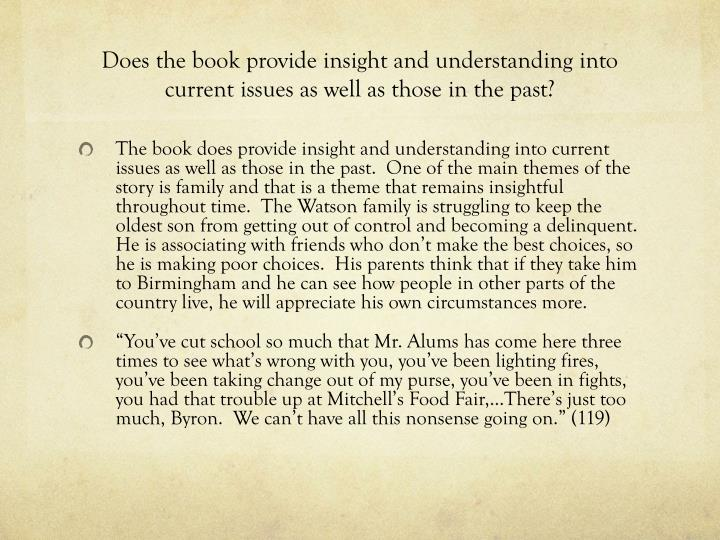 Does the book provide insight and understanding into current issues as well as those in the past?