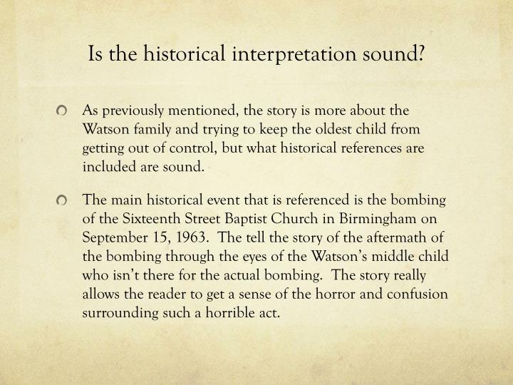 Is the historical interpretation sound?