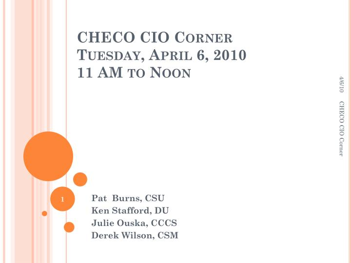 Checo cio corner tuesday april 6 2010 11 am to noon