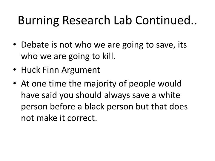 Burning Research Lab Continued..