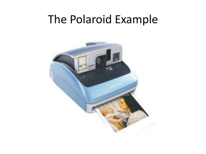 The Polaroid Example