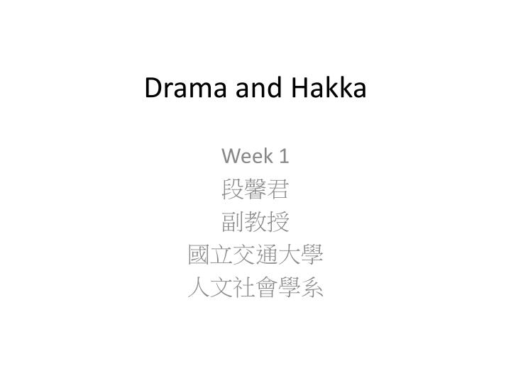 Drama and hakka